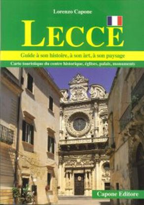 Immagine di LECCE. GUIDE A SON HISTOIRE, A SON ART, A SON PAYSAGE