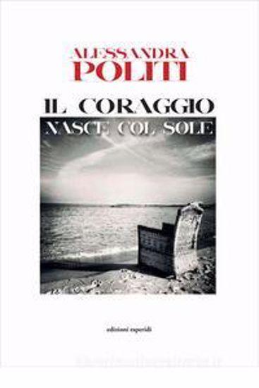 Immagine di IL CORAGGIO NASCE COL SOLE