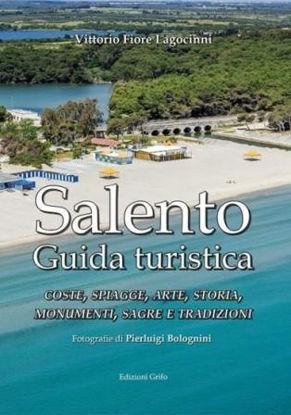 Immagine di SALENTO. GUIDA TURISTICA. COSTE, SPIAGGE, ARTE, STORIA, MONUMENTI, SAGRE E TRADIZIONI