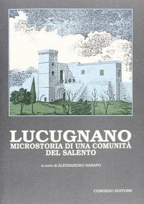 Immagine di LUCUGNANO. MICROSTORIA DI UNA COMUNITA` DEL SALENTO