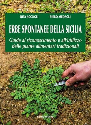 Immagine di ERBE SPONTANEE DELLA SICILIA. GUIDA AL RICONOSCIMENTO E UTILIZZO DELLE PIANTE ALIMENTARI