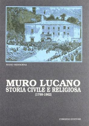 Immagine di MURO LUCANO. STORIA CIVILE E RELIGIOSA (1799-1962)