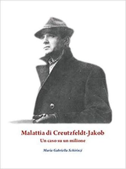 Immagine di MALATTIA DI CREUTZFELDT-JAKOB. UN CASO SU UN MILIONE
