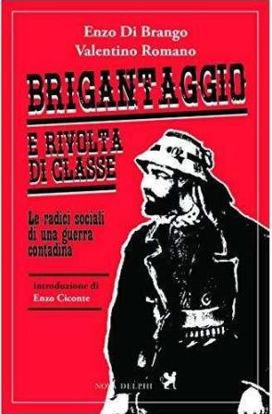 Immagine di BRIGANTAGGIO E RIVOLTA DI CLASSE. LE RADICI SOCIALI DI UNA GUERRA CONTADINA