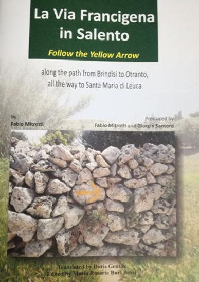 Immagine di VIA FRANCIGENA IN SALENTO. FOLLOW THE YELLOW ARROW (ENGLISH VERSION)