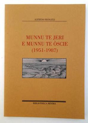 Immagine di MUNNU TE JERI E MUNNU TE O`SCIE (1951-1987). EDIZ. LIMITATA