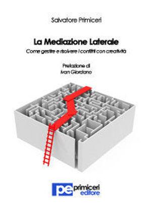 Immagine di La Mediazione Laterale. Come gestire e risolvere i conflitti con creatività