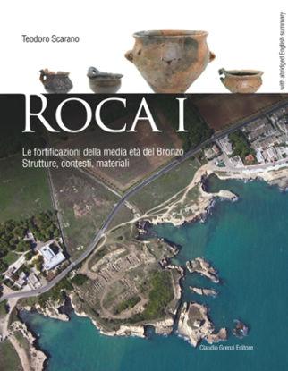 Immagine di ROCA I - LE FORTIFICAZIONI DELLA MEDIA ETA` DEL BRONZO - STRUTTURE, CONTESTI, MATERIALI