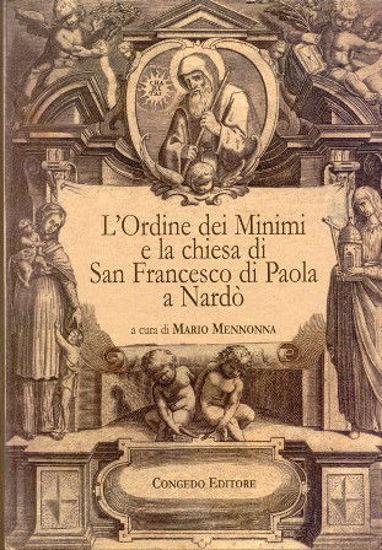 Immagine di L`ORDINE DEI MINIMI E LA CHIESA DI SAN FRANCESCO DI PAOLA A NARDO`