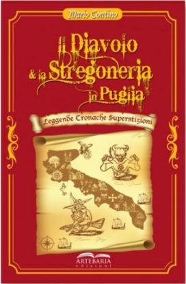 Immagine di IL DIAVOLO E LA STREGONERIA IN PUGLIA. LEGGENDE, CRONACHE, SUPERSTIZIONI