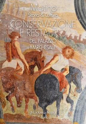 Immagine di MATINO. STORIA & CULTURA. CONSERVAZIONE E RESTAURO DEL PALAZZO MARCHESALE