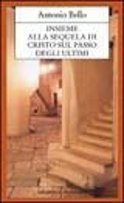 Immagine di INSIEME ALLA SEQUELA DI CRISTO SUL PASSO DEGLI ULTIMI