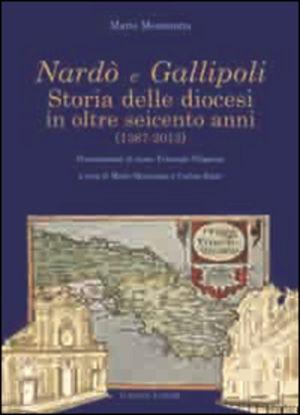 Immagine di NARDO` E GALLIPOLI. STORIA DELLE DIOCESI IN OLTRE SEICENTO ANNI (1387-2013)