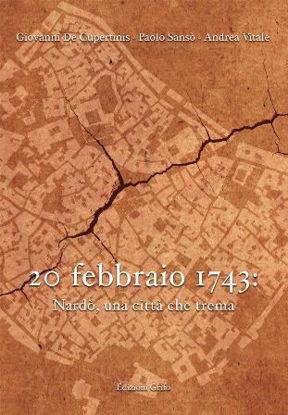 Immagine di 20 FEBBRAIO 1743. NARDO` UNA CITTA` CHE TREMA