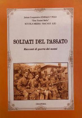 Immagine di SOLDATI DEL PASSATO. RACCONTI DI GUERRA DEI NONNI