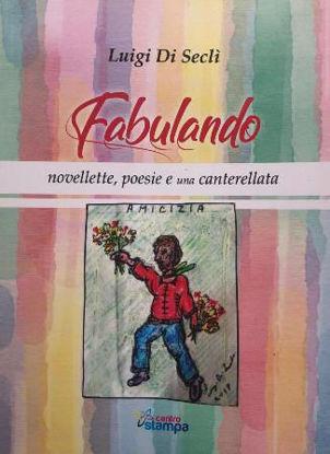 Immagine di FABULANDO. NOVELLETTE, POESIE E UNA CANTERELLATA