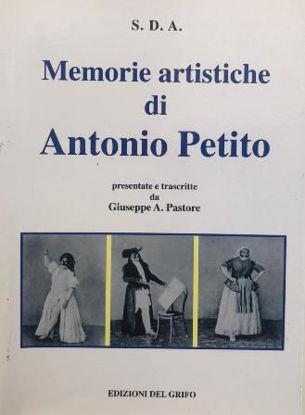 Immagine di MEMORIE ARTISTICHE DI ANTONIO PETITO. PRESENTATE DA GIUSEPPE A. PASTORE
