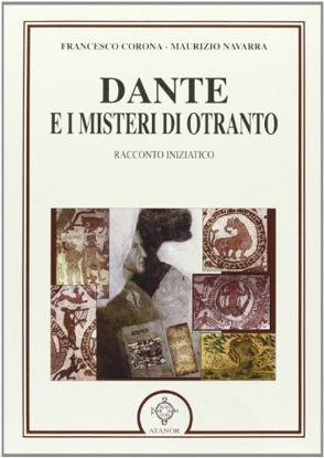 Immagine di DANTE E I MISTERI DI OTRANTO. RACCONTO INIZIATICO
